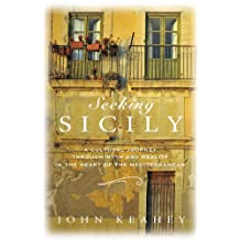 Seeking Sicily: A Cultural Journey Through Myth and Reality in the Heart of the Mediterranean (English Edition)