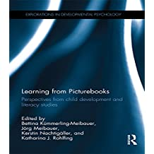 Learning from Picturebooks: Perspectives from child development and literacy studies (Explorations in Developmental Psychology) (English Edition)