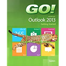 GO! with Microsoft Outlook 2013 Getting Started (GO! for Office 2013) (English Edition)