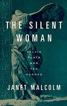"""""""The Silent Woman: Sylvia Plath and Ted Hughes (English Edition)"""",作者:[Malcolm, Janet]"""