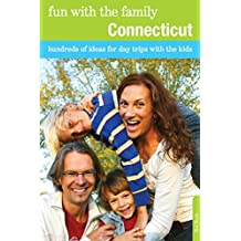 Fun with the Family Connecticut: Hundreds of Ideas for Day Trips with the Kids (Fun with the Family Series) (English Edition)