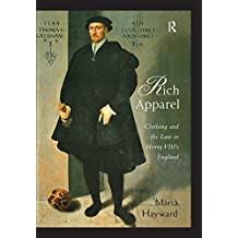Rich Apparel: Clothing and the Law in Henry VIII's England (English Edition)