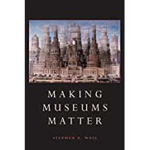 Making Museums Matter (English Edition)