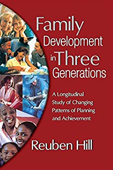 """Family Development in Three Generations: A Longitudinal Study of Changing Patterns of Planning and Achievement (English Edition)"",作者:[Hill,  Reuben]"