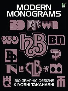 """Modern Monograms: 1310 Graphic Designs (Lettering, Calligraphy, Typography) (English Edition)"",作者:[Takahashi, Kiyoshi]"