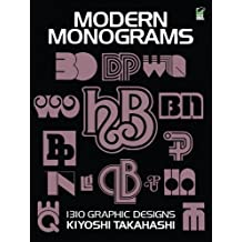 Modern Monograms: 1310 Graphic Designs (Lettering, Calligraphy, Typography) (English Edition)