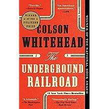 The Underground Railroad (Pulitzer Prize Winner) (National Book Award Winner) (Oprah's Book Club): A Novel (English Edition)