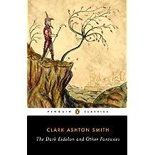 The Dark Eidolon and Other Fantasies (Penguin Classics) (English Edition)