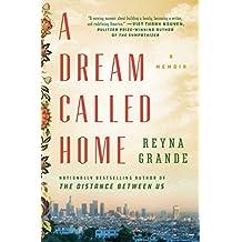 A Dream Called Home: A Memoir (English Edition)