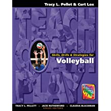 Skills, Drills & Strategies for Volleyball (Teach, Coach, Play Series) (English Edition)