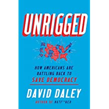 Unrigged: How Americans Are Battling Back to Save Democracy (English Edition)