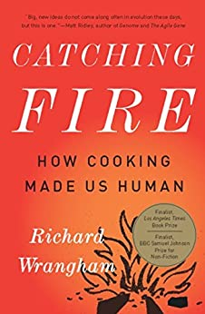 """""""Catching Fire: How Cooking Made Us Human (English Edition)"""",作者:[Richard Wrangham]"""
