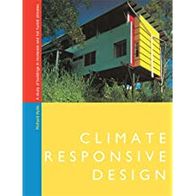 Climate Responsive Design: A Study of Buildings in Moderate and Hot Humid Climates (English Edition)