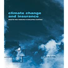 Climate Change and Insurance: Disaster Risk Financing in Developing Countries (English Edition)