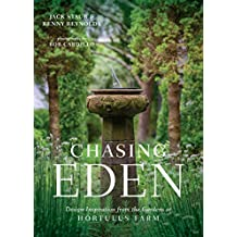 Chasing Eden: Design Inspiration from the Gardens at Hortulus Farm (English Edition)