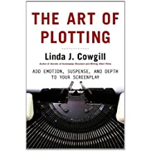The Art of Plotting: Add Emotion, Suspense, and Depth to your Screenplay (English Edition)