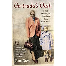 Gertruda's Oath: A Child, a Promise, and a Heroic Escape During World War II (English Edition)