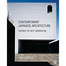 Contemporary Japanese Architecture: Tracing the Next Generation (English Edition)