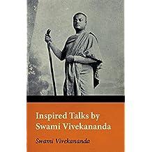 Inspired Talks by Swami Vivekananda (English Edition)