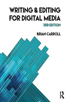 """Writing and Editing for Digital Media (English Edition)"",作者:[Carroll, Brian]"