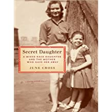 Secret Daughter: A Mixed-Race Daughter and the Mother Who Gave Her Away (English Edition)