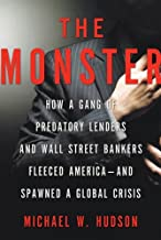 The Monster: How a Gang of Predatory Lenders and Wall Street Bankers Fleeced America--and Spawned a Global Crisis (English...