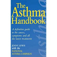 The Asthma Handbook: A Definitive Guide to the Causes,Symptoms and all the Latest Treatments (English Edition)