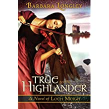 True to the Highlander (The Novels of Loch Moigh Book 1) (English Edition)