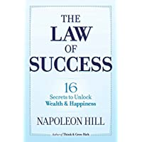 The Law of Success: 16 Secrets to Unlock Wealth and Happiness