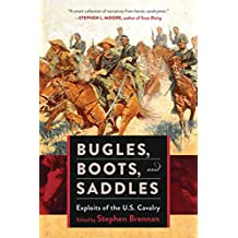 Bugles, Boots, and Saddles: Exploits of the U.S. Cavalry (English Edition)