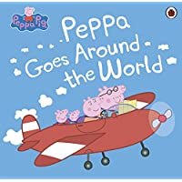 Peppa Pig: Peppa Goes Around the World (English Edition)