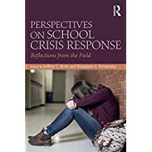 Perspectives on School Crisis Response: Reflections from the Field (English Edition)