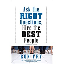 Ask the Right Questions, Hire the Best People (English Edition)