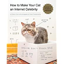How to Make Your Cat an Internet Celebrity: A Guide to Financial Freedom (English Edition)