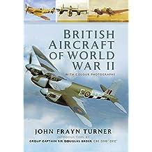 British Aircraft of the Second World War (English Edition)