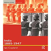 India 1885-1947: The Unmaking of an Empire (Seminar Studies) (English Edition)