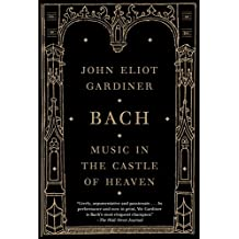 Bach: Music in the Castle of Heaven (English Edition)