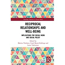 Reciprocal Relationships and Well-being: Implications for Social Work and Social Policy (Routledge Advances in Social Work) (English Edition)