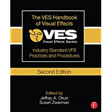 The VES Handbook of Visual Effects: Industry Standard VFX Practices and Procedures (English Edition)