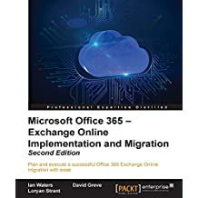 Microsoft Office 365: Exchange Online Implementation and Migration - Second Edition (English Edition)