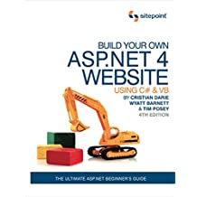Build Your Own ASP.NET 4 Web Site Using C# & VB, 4th Edition: Using C# & VB (English Edition)