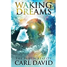 Waking Dreams: The Subtle Reality (English Edition)
