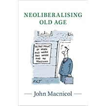 Neoliberalising Old Age (English Edition)
