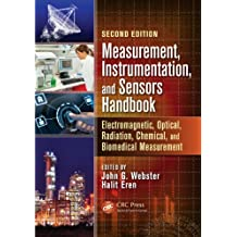 Measurement, Instrumentation, and Sensors Handbook: Electromagnetic, Optical, Radiation, Chemical, and Biomedical Measurement (English Edition)