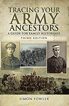 """""""Tracing Your Army Ancestors, Third Edition: A Guide for Family Historians (English Edition)"""",作者:[Fowler, Simon]"""