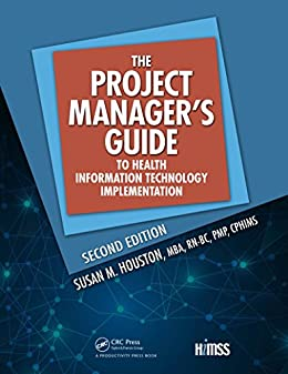 """""""The Project Manager's Guide to Health Information Technology Implementation (HIMSS Book Series) (English Edition)"""",作者:[Susan M. Houston]"""