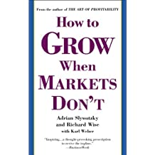 How to Grow When Markets Don't (English Edition)