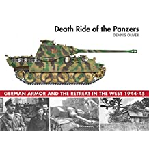 Death Ride of the Panzers: German Armor and the Retreat in the West, 1944-45 (English Edition)