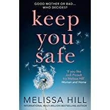 Keep You Safe: a tear-jerking and compelling story that will make you think from the international multi-million bestselling author (English Edition)