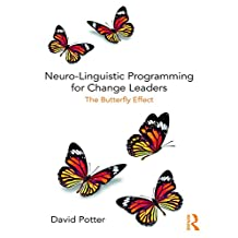 Neuro-Linguistic Programming for Change Leaders: The Butterfly Effect (English Edition)